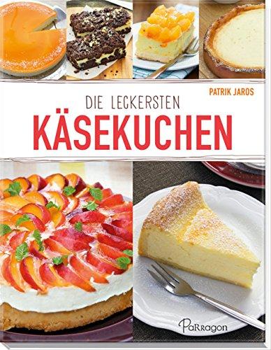 Jaros, P: Die leckersten Käsekuchen: Tolle Rezepte für die Kaffeetafel