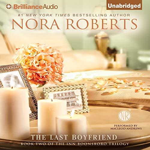 Read The Last Boyfriend Inn Boonsboro Trilogy 2 By Nora Roberts