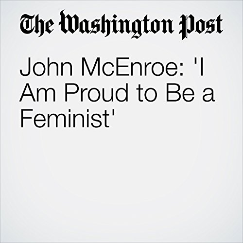 John McEnroe: 'I Am Proud to Be a Feminist' copertina