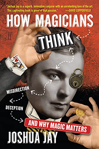 How Magicians Think: Misdirection, Deception, and Why Magic Matters (English Edition)