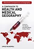 A Companion to Health and Medical Geography (Wiley Blackwell Companions to Geography)