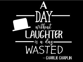 Creative Concepts Ideas A Day Without Laughter is A Day Wasted Charlie Chaplin CCI Decal Vinyl Sticker|Cars Trucks Vans Walls Laptop|White|7.0 x 5.5 in|CCI2475