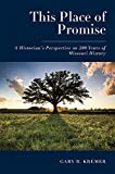 This Place of Promise: A Historian's Perspective on 200 Years of Missouri History