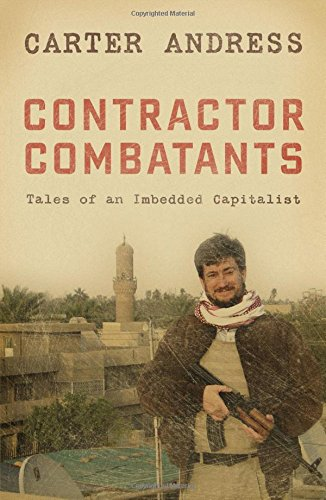 Book: Contractor Combatants - Tales of an Imbedded Capitalist by Carter Andress