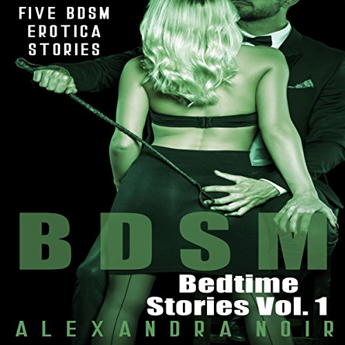 BDSM Bedtime Stories: Five BDSM Erotica Stories audiobook cover art