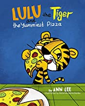 LULU the Tiger and the Yummiest Pizza: Pop-Up Text Edition - A Children's Book about Self-Esteem, Cooking, Sharing and Social skills (Cooking Adventures)