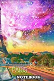 Notebook: Paris In Galaxy View Is Just A Fantasy That , Journal for Writing, College Ruled Size 6' x 9', 110 Pages