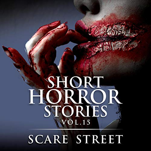 Short Horror Stories Vol. 15 Audiobook By Scare Street, Ron Ripley cover art