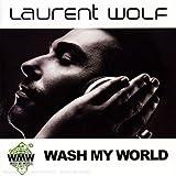 Wash My World von Laurent Wolf