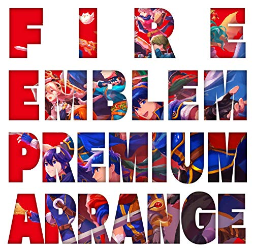 Fire Emblem Premium Arrange Album (Original Soundtrack)