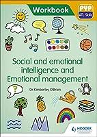 Social and Emotional Intelligence and Emotional Management: Pyp Atl Skills Workbook