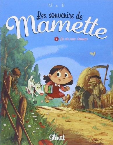 Les Souvenirs de Mamette - Tome 01: La vie aux champs