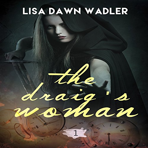 The Draig's Woman Audiobook By Lisa Dawn Wadler cover art