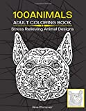 """100 Animals Adult Coloring Book: Amazing Animals Coloring Book Stress Relieving Animal Designs 