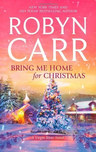 Bring Me Home for Christmas (A Virgin River Novel) by Robyn Carr (2011-10-25)