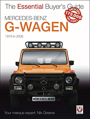 Compare Textbook Prices for Mercedes-Benz G-Wagen: All models, including AMG specials, 1979 to 2006 The Essential Buyer's Guide  ISBN 9781787115149 by Greene, Nik