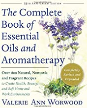 The Complete Book of Essential Oils and Aromatherapy, Revised and Expanded: Over 800..