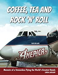 small Coffee, Tea, Rock and Roll: Memories of Flight Attendants Co-starring with the World's Best Orchestra