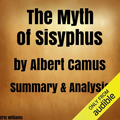 The Myth of Sisyphus by Albert Camus: Summary & Analysis audiobook cover art