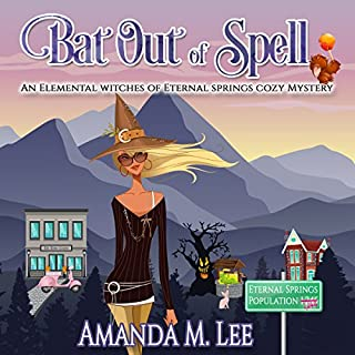 Bat out of Spell     Elemental Witches of Eternal Springs Cozy Mystery Series, Book 1              By:                                                                                                                                 Amanda M. Lee                               Narrated by:                                                                                                                                 Angel Clark                      Length: 6 hrs and 29 mins     107 ratings     Overall 4.0