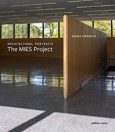 Arina Dähnick: Architectural Portraits. The Mies Project