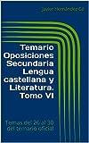 Temario Oposiciones Secundaria Lengua castellana y Literatura. Tomo VI: Temas del 26 al 30 del temario oficial