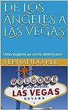 De Los Angeles a Las Vegas: Uma viagem ao oeste americano (Portuguese Edition)
