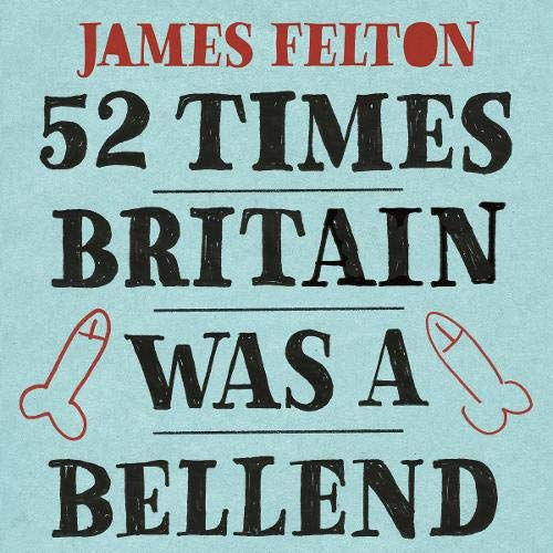 52 Times Britain Was a Bellend cover art