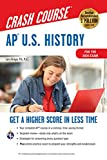 AP®  U.S. History Crash Course, Book + Online: Get a Higher Score in Less Time (Advanced Placement (AP) Crash Course)