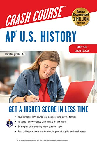 AP® U.S. History Crash Course, For the 2020 Exam, Book + Online: Get a Higher Score in Less Time (A