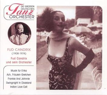 Die Großen Deutschen Tanzorchester, Fud Candrix