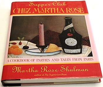 Supper Club: Chez Martha Rose 0689119909 Book Cover