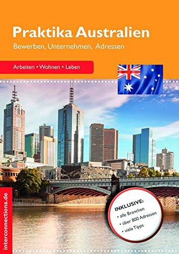 Praktika Australien - Bewerben, Unternehmen, Adressen (Jobs, Band 55)