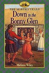 Down to the Bonny Glen (Martha Years) Paperback