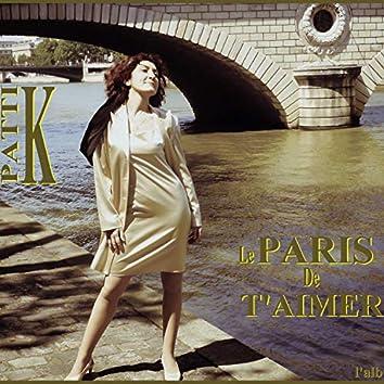 Le Paris de t'aimer