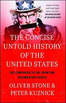 The Concise Untold History of the United States by [Oliver Stone, Peter Kuznick]