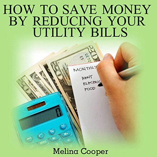 How To Save Money by Reducing Your Utility Bills audiobook cover art