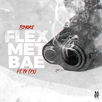Flex Met Bae