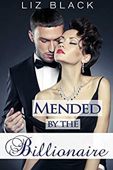 Mended by the Billionaire (Surrender Book 2) by [Liz Black]