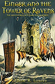 Einarr and the Tower of Ravens: A young adult action-adventure Viking fantasy (The Adventures of Einarr Stigandersen Book 5) by [Allene R. Lowrey, William Eyster]