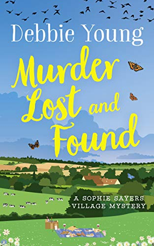 Murder Lost and Found (Sophie Sayers Village Mysteries Book 7) by [Debbie Young]