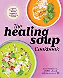 The Healing Soup Cookbook: Hearty Recipes to Boost Immunity and Restore Health