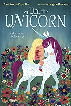 Uni the Unicorn by [Amy Krouse Rosenthal, Brigette Barrager]