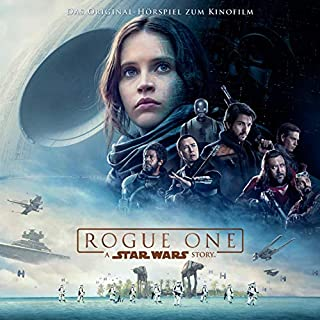 Rogue One - A Star Wars Story. Das Original-Hörspiel zum Kinofilm Titelbild