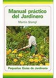 MANUAL PRACTICO DEL JARDINERO (GUÍAS DEL NATURALISTA-JARDINERÍA-PAISAJISMO)