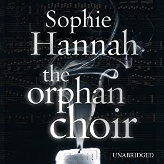 The Orphan Choir                   By:                                                                                                                                 Sophie Hannah                               Narrated by:                                                                                                                                 Geraldine James                      Length: 5 hrs and 51 mins     31 ratings     Overall 3.7