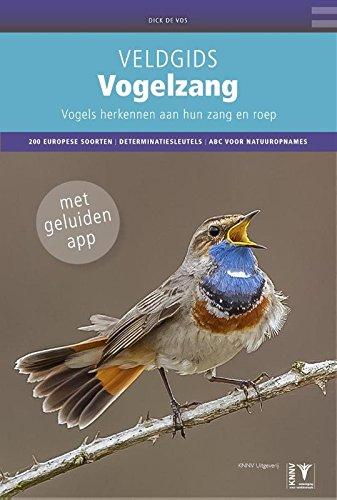 Veldgids Vogelzang: vogels herkennen aan hun zang en roep