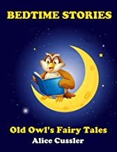 Bedtime Stories! Old Owl's Fairy Tales for Children: Short Stories Picture Book for Kids about Animals from Magical Forest (Bedtime Stories for Kids, Early Readers Books for Ages 4-8) (Volume 2)