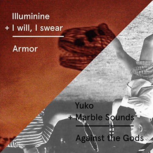 Illuminine & Yuko feat. I Will, I Swear & Marble Sounds