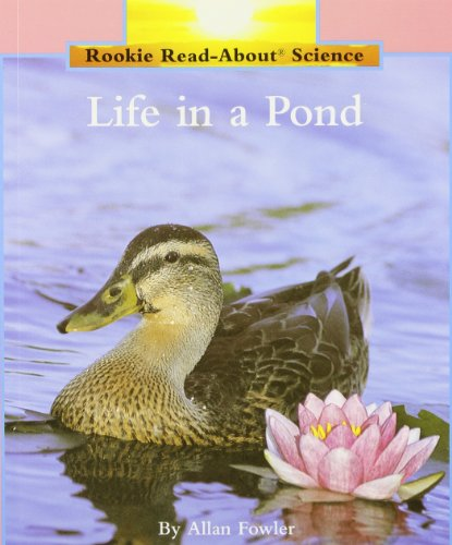 Compare Textbook Prices for Life In A Pond Rookie Read-About Science: Habitats and Ecosystems Rookie Read-About Science Paperback  ISBN 9780516245188 by Fowler, Allan